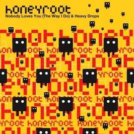 Honeyroot альбом Nobody Loves You (The Way I Do)