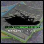 Papa Roach альбом Born For Greatness (OddKidOut Remix)