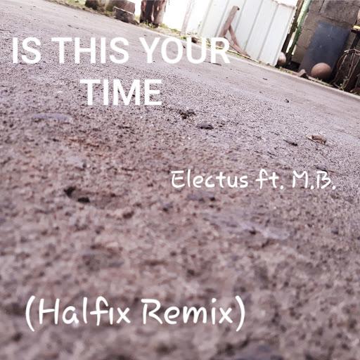 Electus альбом Is This Your Time (Halfix Remix)