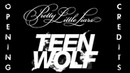 Pretty Little Liars Opening Credits Teen Wolf Style