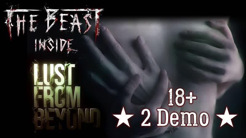 The Beast Inside Lust from Beyond ★ 2 Demo 18 ★ Прохождение. Демоверсии