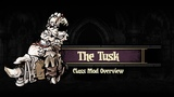 Darkest Dungeon Mods How to play The Tusk!