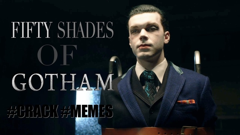 50 оттенков Готэма RUS Fifty Shades of Gotham Crack Memes