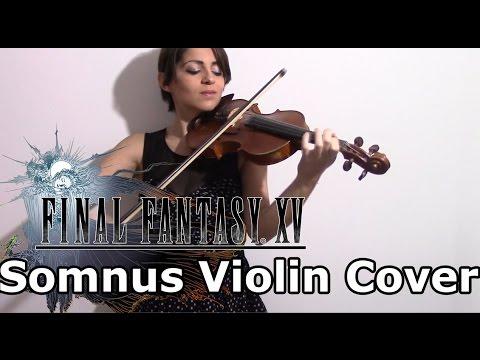 Final Fantasy XV Theme - Somnus (Violin Cover)
