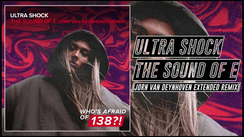 Ultra Shock - The Sound Of E (Jorn van Deynhoven Extended Remix) [Whos Afraid Of 138!]