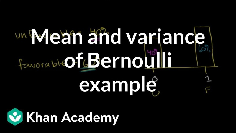 Mean and variance of Bernoulli distribution example | Probability and Statistics | Khan Academy