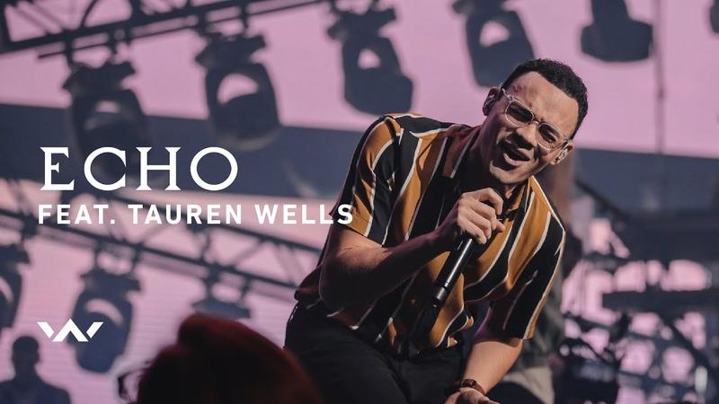 Echo (feat. Tauren Wells)   Live   Elevation Worship