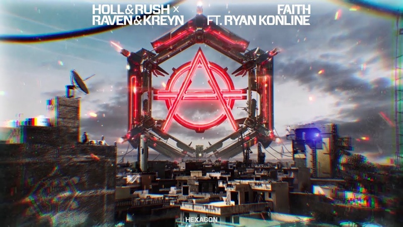 Holl Rush X Raven Kreyn - Faith ft. Ryan Konline