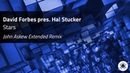 David Forbes pres Hal Stucker Stars John Askew Extended Remix
