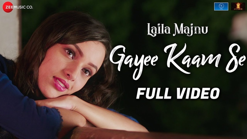 Gayee Kaam Se - Full Video | Laila Majnu | Avinash Tiwary Tripti Dimri | Dev N, Amit S Meenal J