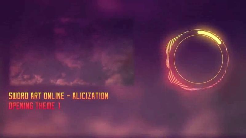 Sword Art Online Alicization (SAO 3) Мастера Меча Онлайн Алисизация Rus.sub OP ОпенингOpening