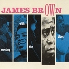 James Brown альбом Messing With The Blues