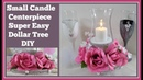 Small Candle Centerpiece💍 Dollar Tree DIY For💍 Weddings or special Occasions