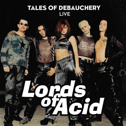 Lords of Acid альбом Tales of Debauchery (Live)