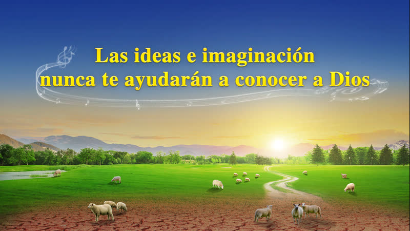 La mejor música cristiana   Las ideas e imaginación nunca te ayudarán a conocer a Dios