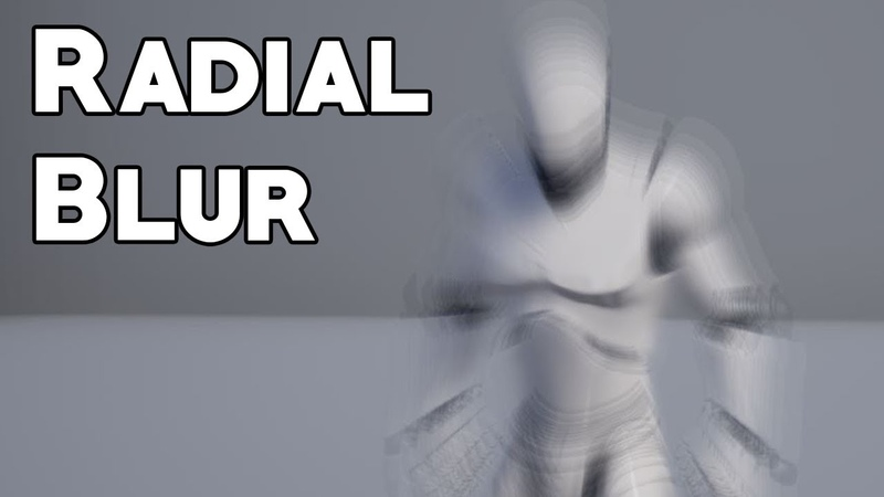UE4 Tutorial: Radial Blur (Request)