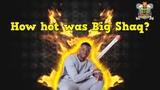 How hot was Big Shaq (Man's Not Hot meme theory)