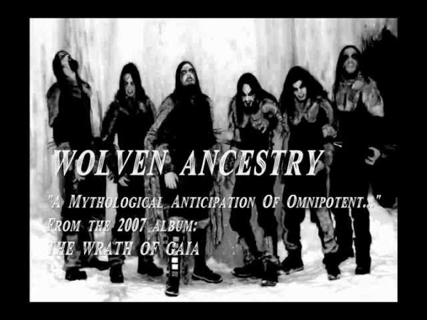 Wolven Ancestry - A Mythological Anticipation Of Omnipotent Immortality...