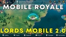 MOBILE ROYALE - Новая игра от IGG - Lords Mobile 2.0
