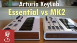 Arturia KeyLab MK2 vs Essential Is it worth the price difference