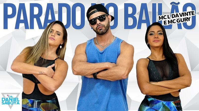 Parado no Bailão MC L Da Vinte e MC Gury Cia Daniel Saboya Coreografia