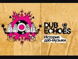 История даб-музыки Dub Echoes Videograma, 2007