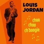 Louis Jordan альбом Choo Choo Ch'Boogie
