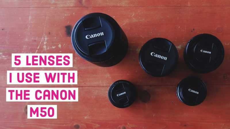 5 Lenses I Use With The Canon M50