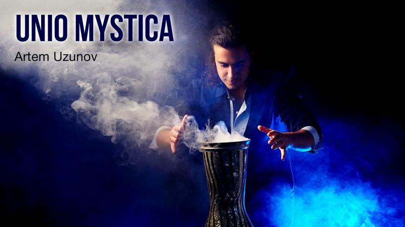 Artem Uzunov Unio Mystica