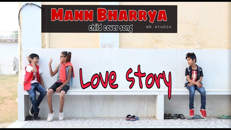 Mann Bharrya B Praak Jaani Cute Kids Love Story Mk Studio