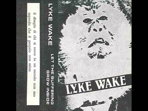 Lyke Wake - Let The Suffering Grow Inside (1985 Dark Ambient/Noise)