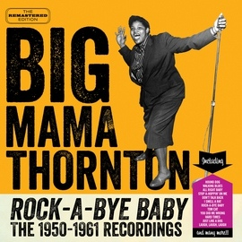 Big Mama Thornton альбом Rock-a-Bye Baby: The 1950-1961 Recordings