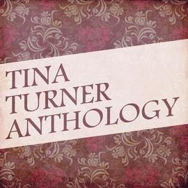 Tina Turner альбом Tina Turner Anthology