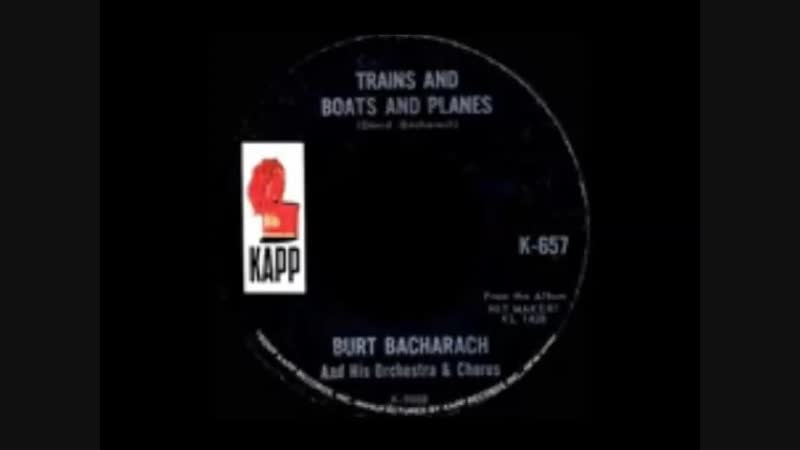TRAINS AND BOATS AND PLANES BURT BACHARACH
