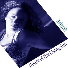 Aaliyah альбом House of the Rising Sun