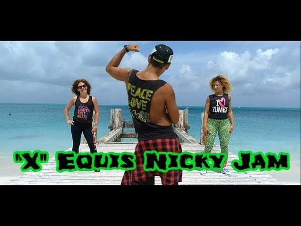 ´X´ (EQUIS) - Nicky Jam - Mao Zumba - Coreography