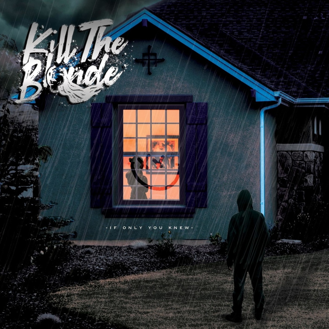 Kill The Blonde - If Only You Knew [single] (2019)
