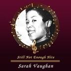 Sarah Vaughan альбом Still Not Enough Hits
