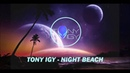 Tony Igy - Night Beach (Nuera)