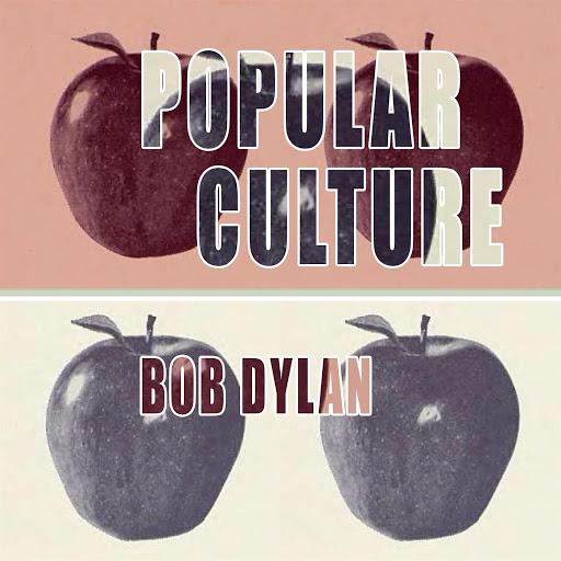 Bob Dylan альбом Popular Culture