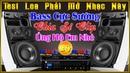 Test Loa Phải Mở Nhạc Này 24 l Bass Cực Sướng l LK Nhạc Không Lời Hay Nhất l Organ Nhạc Sống