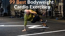 99 Best Bodyweight Cardio Exercises You Can Do Anywhere