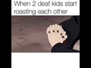 WHEN TWO DEAF KIDS START ROASTING EACH OTHER