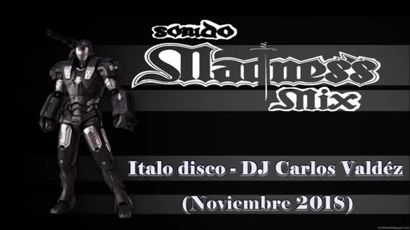 Italo Disco - Dj Carlos Valdez (noviembre 2018)