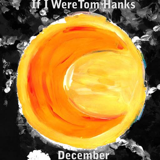 December альбом If I Were Tom Hanks