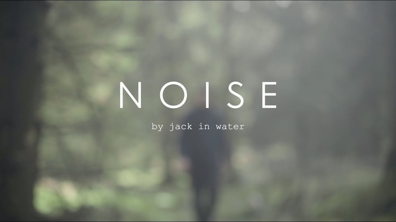 Noise by Jack in Water (Official Music Video)