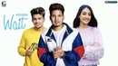 Wait : Karan Randhawa (Official Song) Jass Manak | Satti Dhillon | GC | | Geet MP3