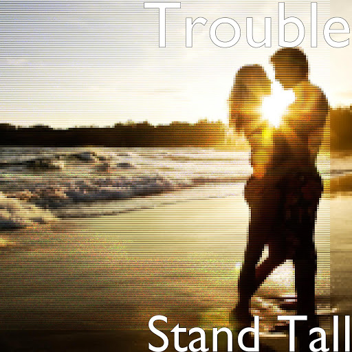 Trouble альбом Stand Tall