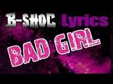 B-SHOC - Bad Girl (Lyrics)