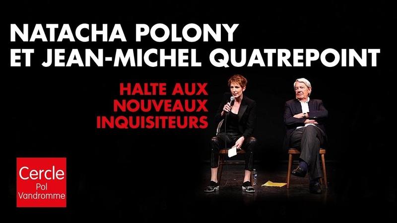 Natacha Polony et Jean-Michel Quatrepoint : Halte aux nouveaux inquisiteurs